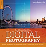 Rough Guide to Digital Photography: How to Enhance and Share Brilliant Images Offline, Online and On the Move (Rough Guides)