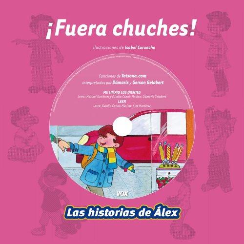 ¡Fuera chuches! (Vox - Infantil / Juvenil - Castellano - A Partir De 3 Años - Colección Las Historias De Álex)