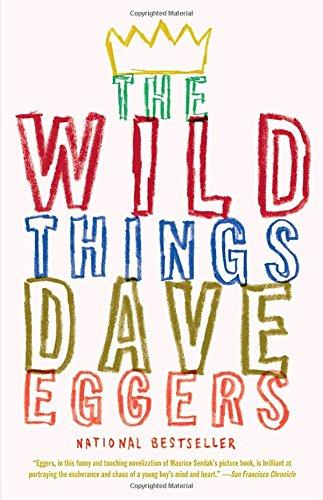 The Wild Things - Dave Eggers,Maurice Sendak,Spike Jonze