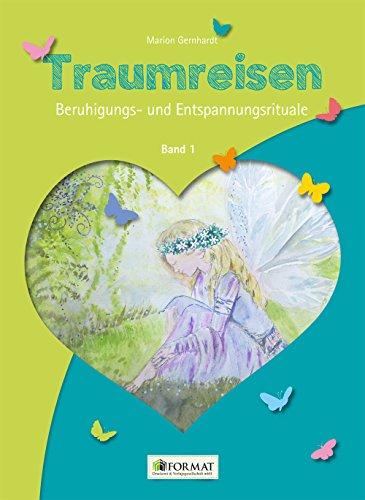 Traumreisen: Beruhigungs- und Entspannungsrituale für Kinder