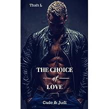 The choice of Love: Cade & Judi: Cade & Judi
