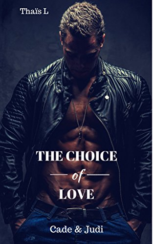 The choice of Love - Spin-off The choice of sacrifice: Cade & Judi