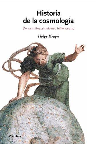 Historia de la cosmología : de los mitos al universo inflacionario por Helge Kragh
