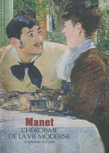 Manet: L'héroïsme de la vie moderne
