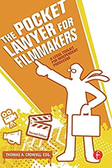 The Pocket Lawyer for Filmmakers: A Legal Toolkit for Independent Producers par [Crowell, Thomas A.]