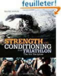 Strength and Conditioning for Triathl...
