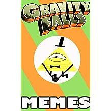 GRAVITY FALLS: Fresh and Funny Gravity Falls Memes- Joke Book2017 Memes Free Rein Ultimate Memes Pictures Books: Funny Memes 2017 Dank Memes, Memes for ... Xl, Harry Potter Memes (English Edition)