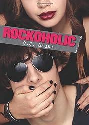 Rockoholic by C.J. Skuse (2012-11-01)