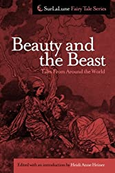 Beauty and the Beast Tales From Around the World (Surlalune Fairy Tale)