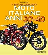 Il grande libro delle moto italiane anni 30-40. Ediz. illustrata