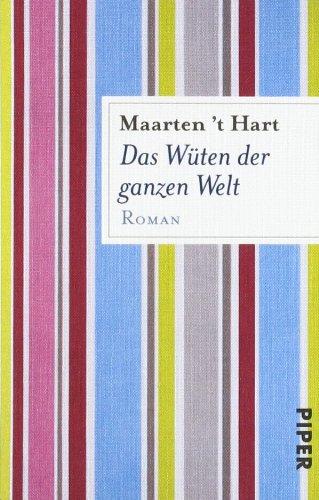 Buchseite und Rezensionen zu 'Das Wüten der ganzen Welt: Roman' von Maarten 't Hart