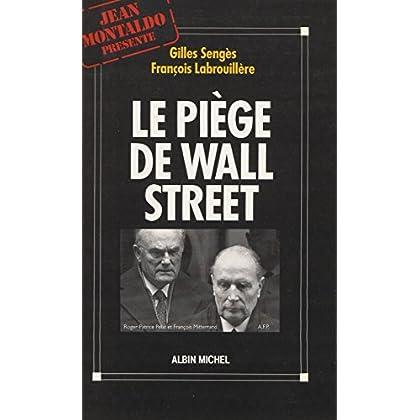 Le piège de Wall Street : l'affaire Pechiney-Triangle (Jean Montaldo présente)