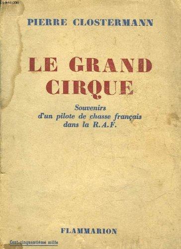 Le Grand Cirque par Clostermann Pierre