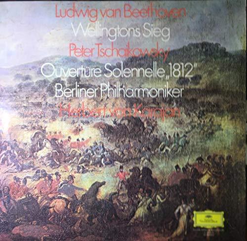 Ludwig van Betthoven Wellingtons Sieg - Peter Tschaikowski - Ouvertüre Solennelle 1812 - Vinyl -