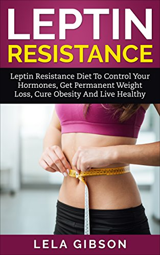 You're About To Discover The Leptin DietTo Control Your Hormones, Get Permanent Weight Loss, Cure Obesity And Live HealthyAre you addicted to food? Are you also constantly gaining weight you cannot seem to lose no matter what you try? If yes, chances...