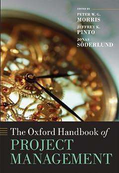 The Oxford Handbook of Project Management (Oxford Handbooks) von [Morris, Peter W. G., Pinto, Jeffrey K., Soderlund, Jonas]