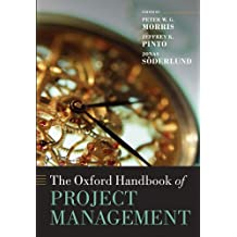 The Oxford Handbook of Project Management (Oxford Handbooks)