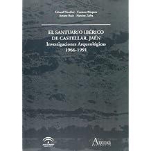 El santuario iberico de castellar Jaén, investigaciones arqueologicas1966-1991