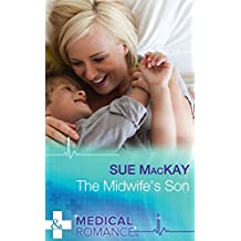 The Midwife's Son (Mills & Boon Medical) (Doctors to Daddies, Book 2)