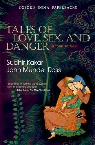 Tales of Love, Sex, and Danger by Sudhir Kakar (2011-05-03)