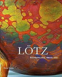 Lötz: Böhmisches Glas 1880 bis 1940