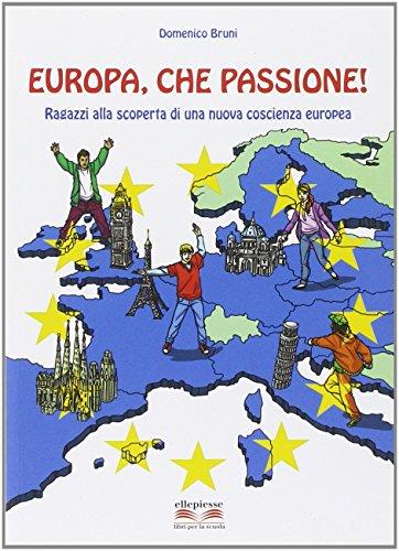 Europa, che passione! Ragazzi alla scoperta di una nuova coscienza europea
