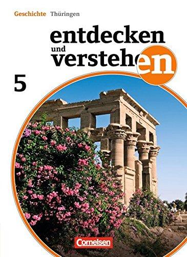 Entdecken und verstehen - Thüringen: 5. Schuljahr - Von den Anfängen der Geschichte bis zum alten Ägypten: Schülerbuch