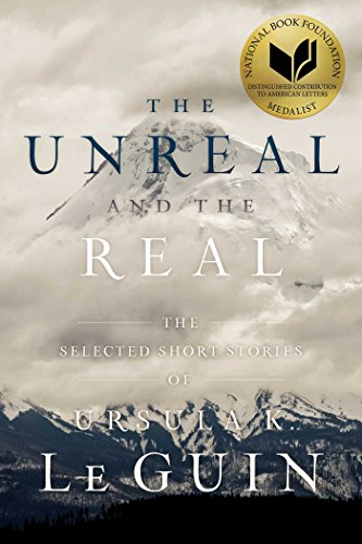 The Unreal and the Real: The Selected Short Stories of Ursula K. Le Guin (English Edition) (Award Achievement Medal)