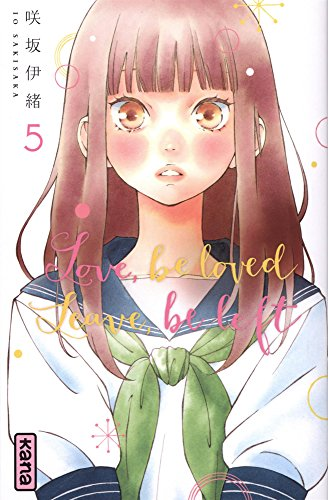 Love, be loved Leave, be left , tome 5 par Io Sakisaka