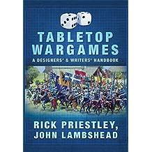 Tabletop Wargames: A Designers' & Writers' Handbook