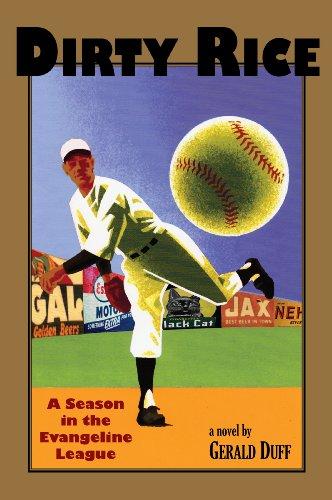 Dirty Rice: A Season in the Evangeline League (Lousiana Writers Series) Louisiana-lafayette Baseball