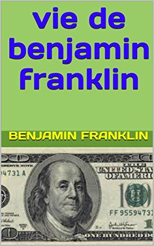 vie-de-benjamin-franklin