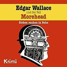 Nr. 3: Edgar Wallace und der Fall Morehead