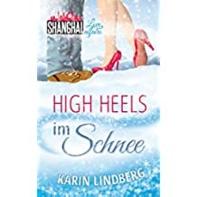 High Heels im Schnee: Shanghai Love Affairs 2 / Liebesroman (German Edition)