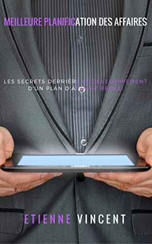 Couverture du livre Meilleure planification des affaires: Les secrets derrière le développement d'un plan d'affaire réussi