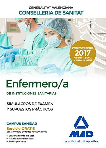 Enfermero/a de Instituciones Sanitarias de la Conselleria de Sanitat de la Generalitat Valenciana. Simulacros de examen y Supuestos Prácticos