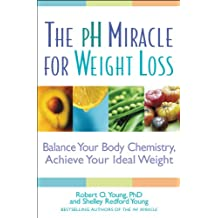 The pH Miracle for Weight Loss: Balance Your Body Chemistry, Achieve Your Ideal Weight (English Edition)