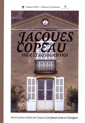 Jacques Copeau hier et aujourd'hui : Suivis de la pièce inédite Les jeunes gens et l'araignée