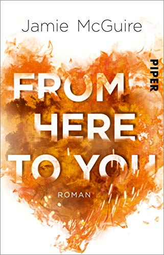 From Here to You: Roman (Crash-and-Burn-Trilogie 1)