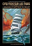 Cinq Mois sur les Mers - L'Odyssée Atlantique du Belem