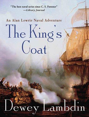 Füllen Luft (The King's Coat: An Alan Lewrie Naval Adventure (Alan Lewrie Naval Adventures Book 1) (English Edition))