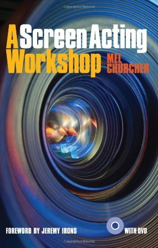 A Screen Acting Workshop (with DVD) by Mel Churcher, Jeremy Irons (Foreword) (2011) Paperback