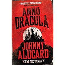 Anno Dracula: Johnny Alucard by Newman, Kim (2014) Paperback