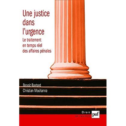 Une justice dans l'urgence: Le traitement en temps réel des affaires pénales (Droit et justice)