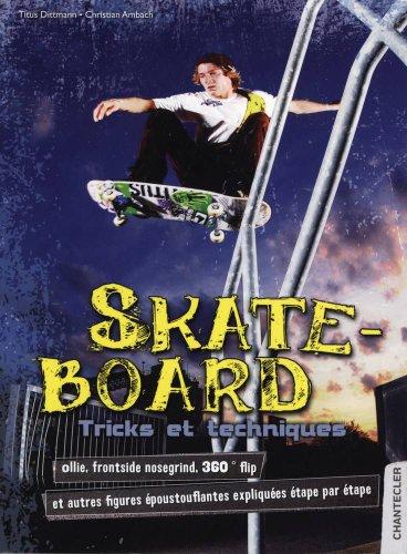 Skateboard: Ollie, frontside nosegrind, 360 ° flip - et autres figures époustouflantes expliquées étape par étape