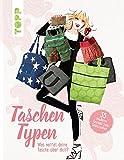 Taschentypen: 35 moderne Taschen zum Selbstnähen. Was verrät deine Tasche über dich? (German Edition)
