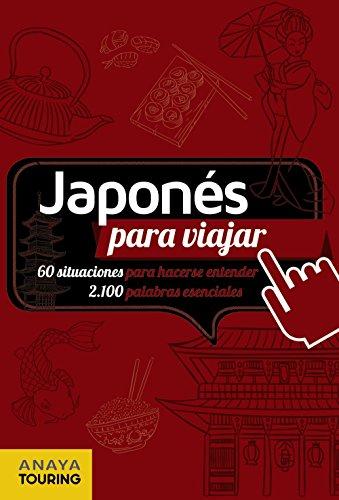 Japonés para viajar (Frase-Libro Y Diccionario De Viaje) por Anaya Touring