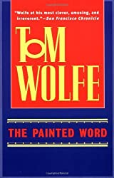 The Painted Word by Tom Wolfe (1999-10-05)
