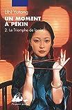 Un moment à Pékin, Tome 2 - Le triomphe de la vie