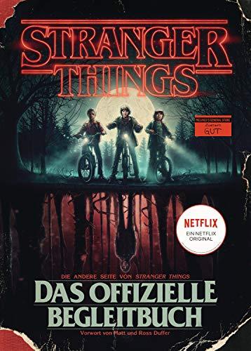STRANGER THINGS: Das offizielle Begleitbuch - ein NETFLIX-Original: Die andere Seite von Stranger Things